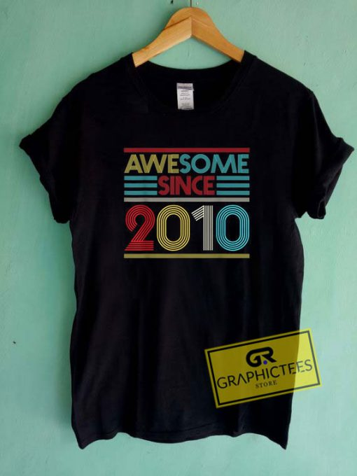 Awesome Since 2010 Tee Shirts