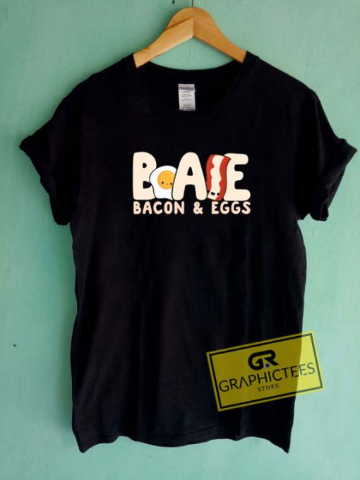 BAE Bacon And Eggs Tee Shirts