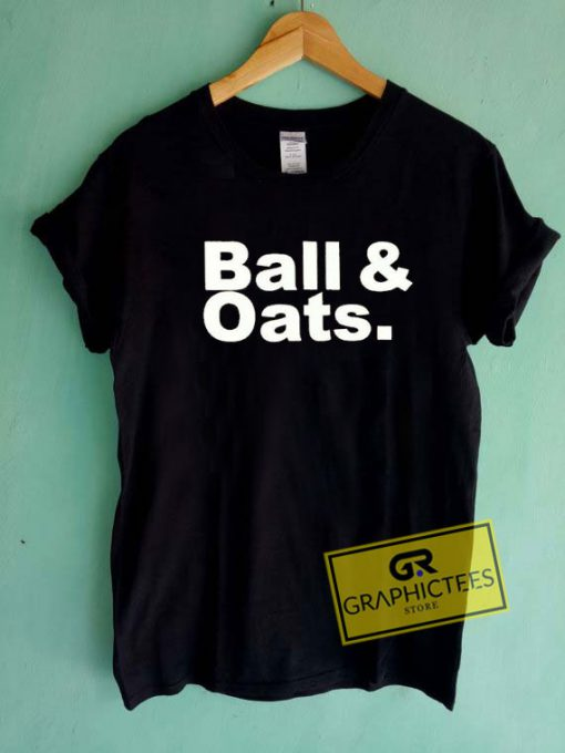 Ball And OatsTee Shirts