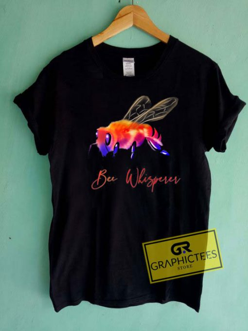 Bee Whisperer Tee Shirts
