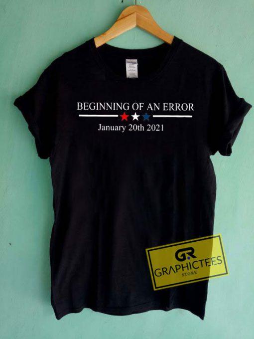 Beginning Of An ErrorTee Shirts