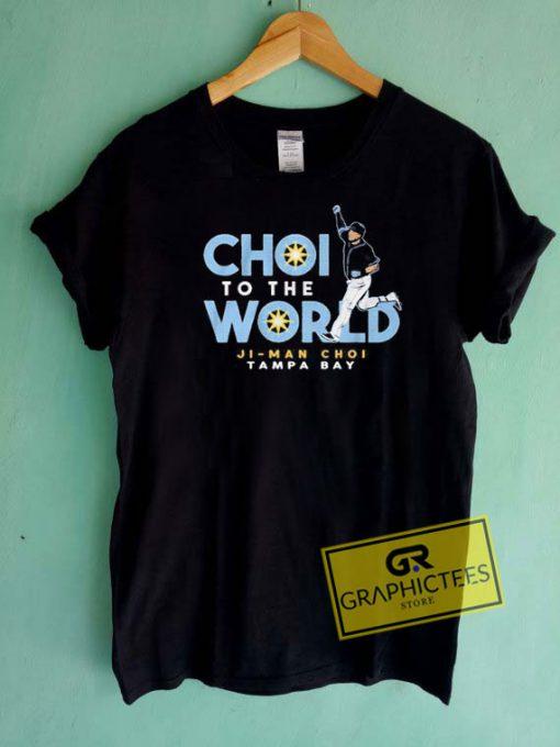 Choi To The World Tee Shirts
