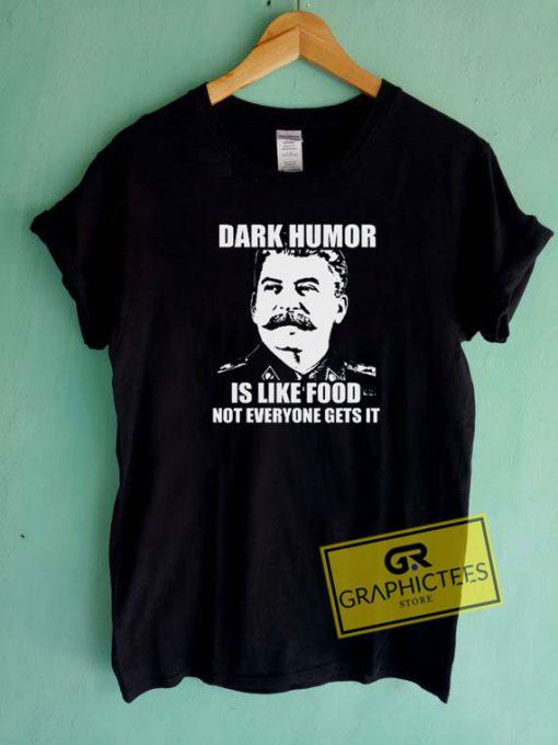 Dark Humor is Like FoodTee Shirts