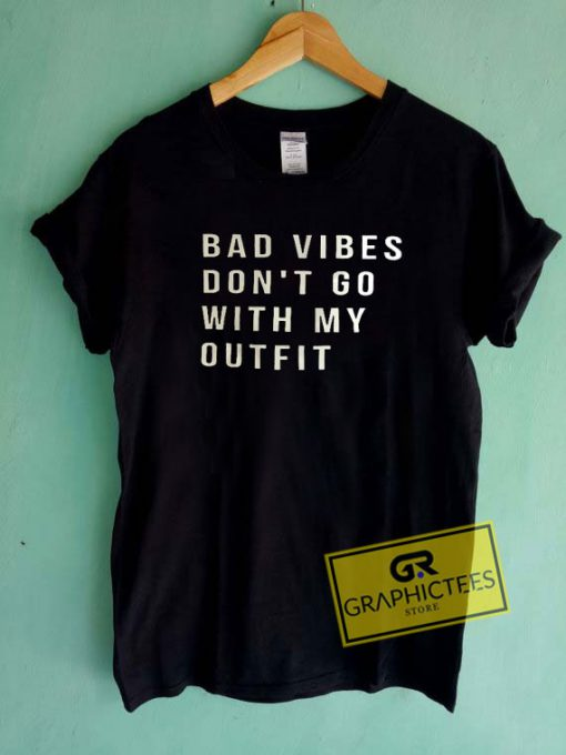 Dont Go With My OutfitTee Shirts