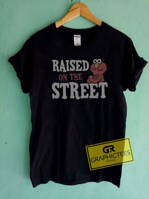 Elmo Raised On The StreetTee Shirts
