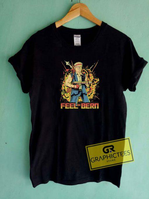 Feel the Bern GraphicTee Shirts
