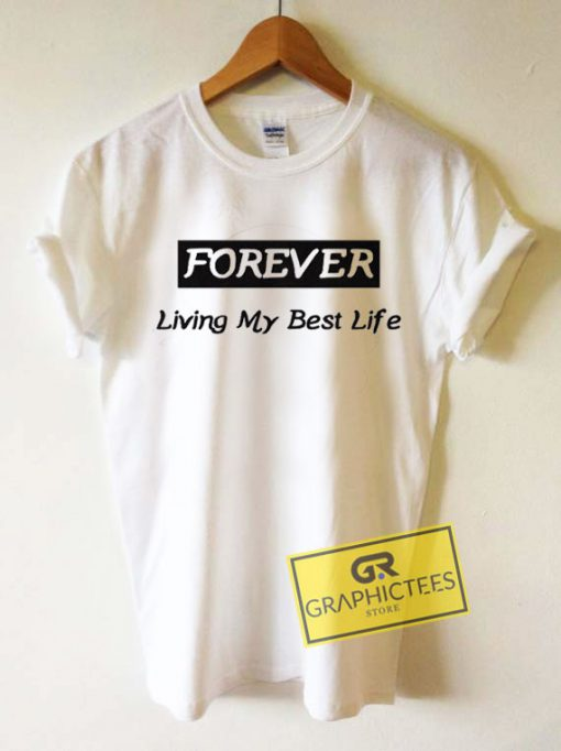 Forever Living My Best Life Tee Shirts