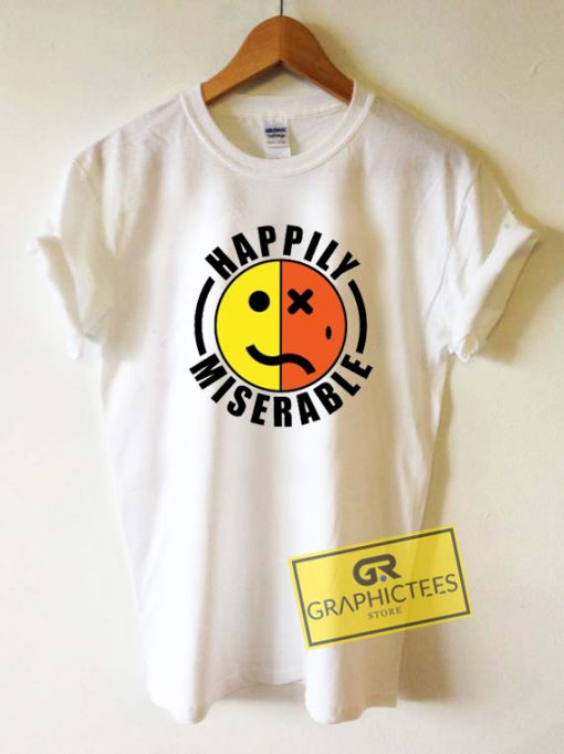 Happily Miserable Tee Shirts