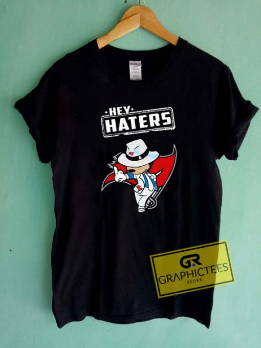 Hey Haters Mickey Tee Shirts