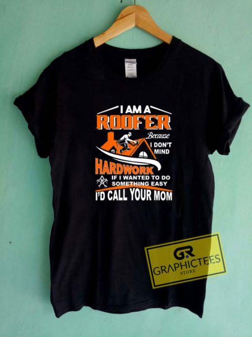I Am A RooferTee Shirts