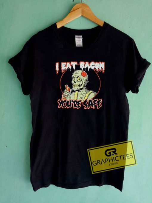 I Eat Bacon Youre SafeTee Shirts