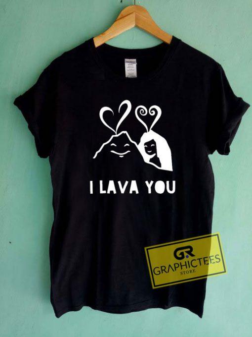 I Lava You Valentine Tee Shirts
