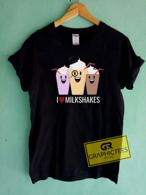 I Love Milkshakes Tee Shirts