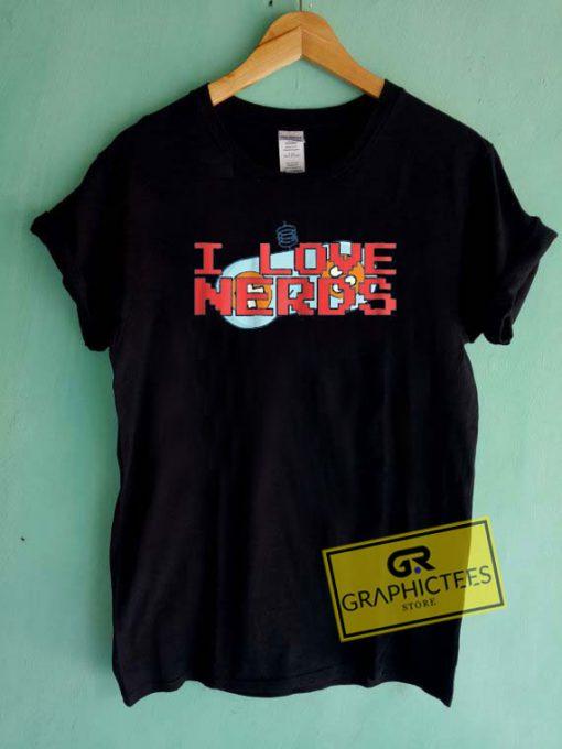 I Love Nerds Graphic Tee Shirts