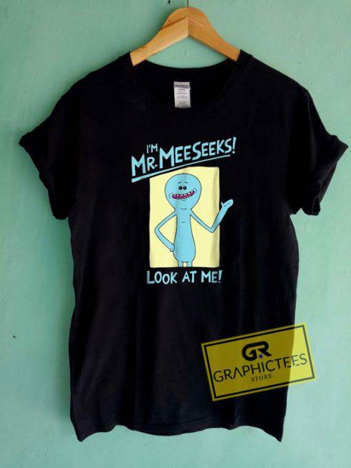 Im Mr MeeseeksTee Shirts