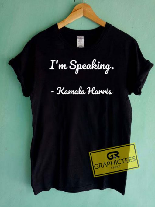 Im Speaking Quote Tee Shirts