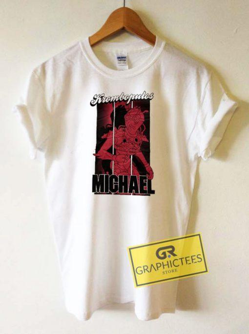 Krombopulos MichaelTee Shirts