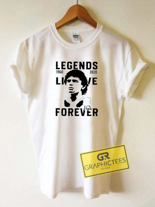 Legends Live Forever Tee Shirts
