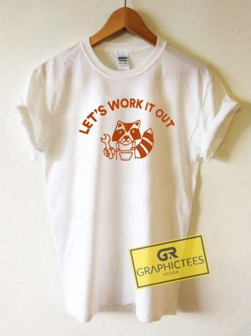 Lets Work It OutTee Shirts