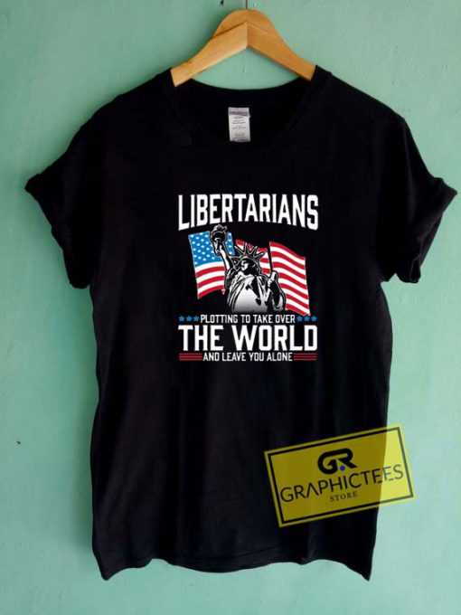 Libertarian The World Tee Shirts