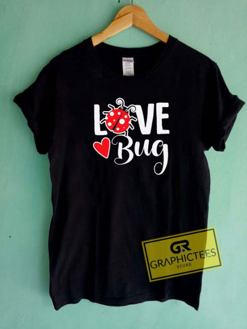Love Bug Cute Tee Shirts
