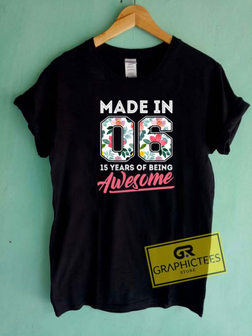 Made In 2006 15 YearsTee Shirts