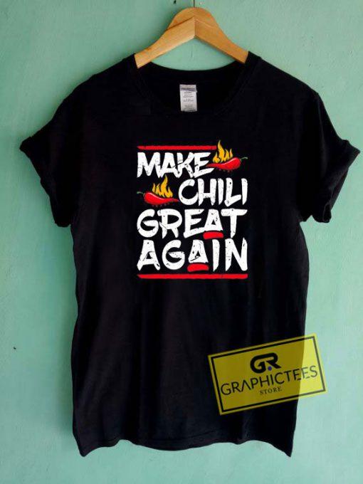 Make Chili Great Again Tee Shirts