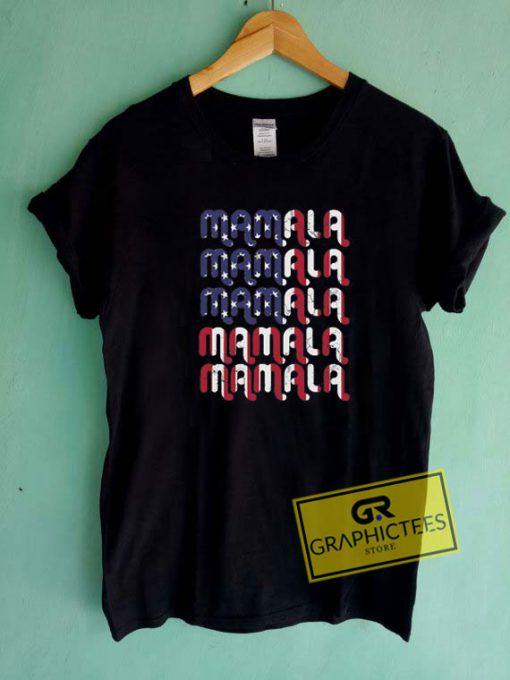 Mamala Kamala Harris Tee Shirts