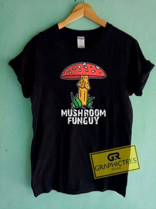Mushroom Fun Guy Tee Shirts