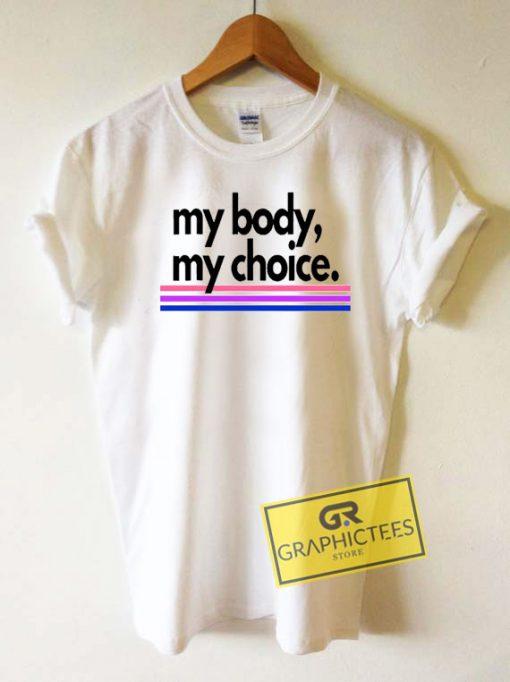 My Body Choice Tee Shirts