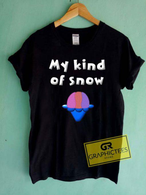 My Kind Of SnowTee Shirts