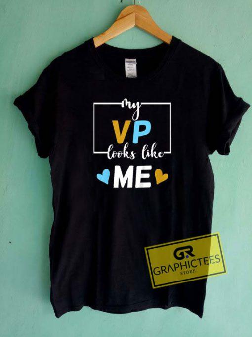 My Vp Looks LikeTee Shirts