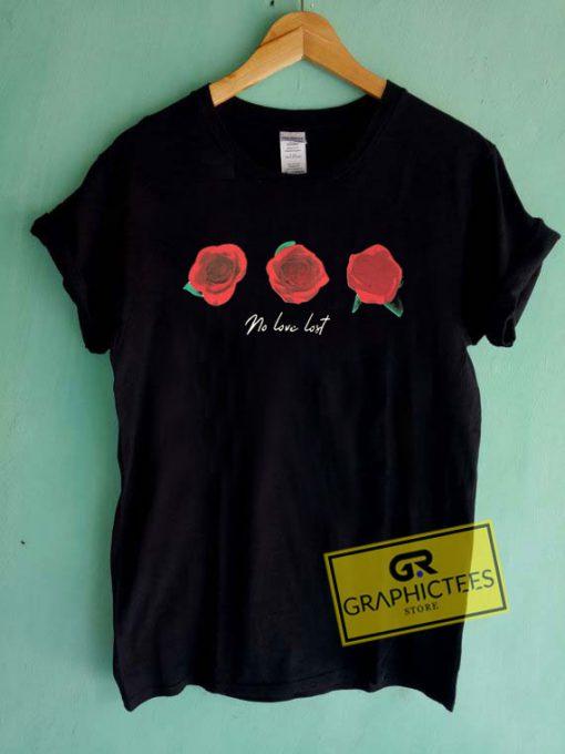 No Love Lost Roses Tee Shirts