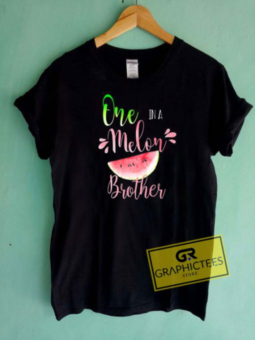 One In A Melon BrotherTee Shirts
