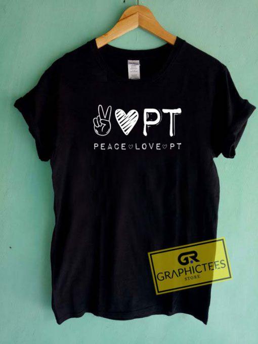 Peace Love Pt Tee Shirts