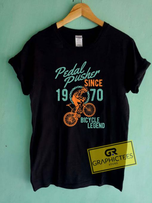 Pedal Pusher Since 1970 Tee Shirts
