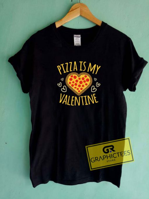Pizza Is My ValentineTee Shirts