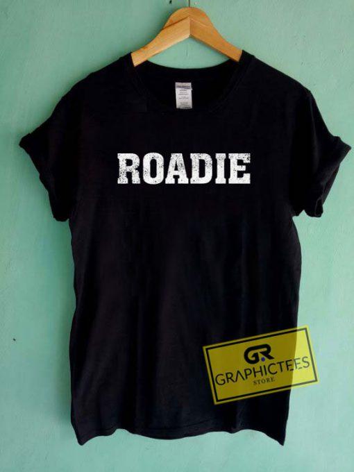 Roadie Tee Shirts