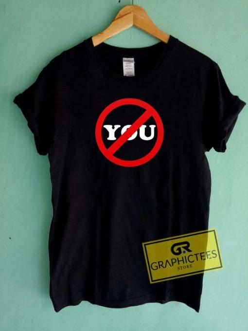 Sarcastic Anti YouTee Shirts