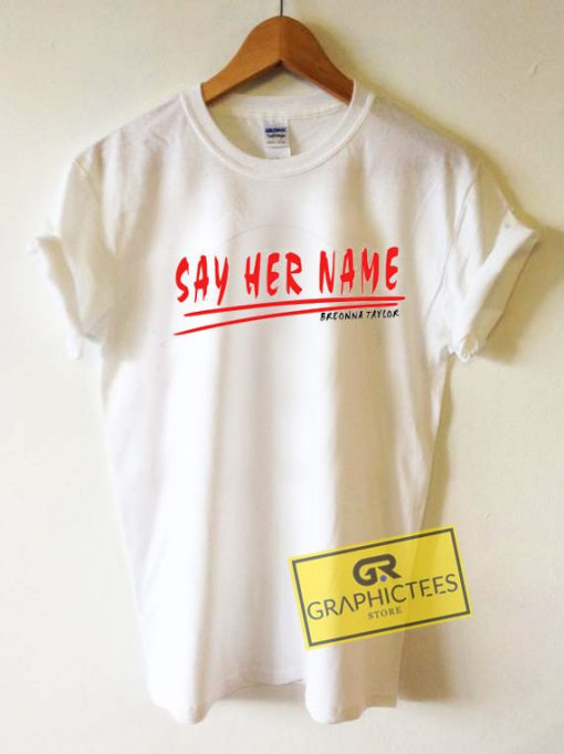 Say Her Name LetterTee Shirts