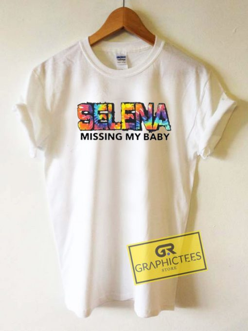 Selena Missing My Baby Tee Shirts