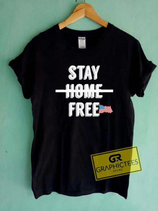Stay Home FreeTee Shirts