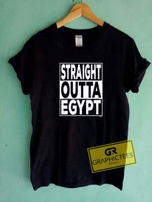 Straight Outta EgyptTee Shirts