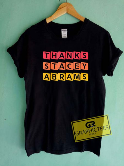 Thanks Stacey AbramsTee Shirts