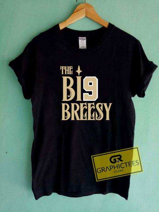 The Big BreesyTee Shirts