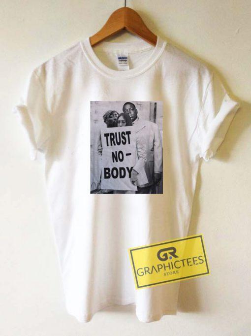Tupac Trust No Body Tee Shirts