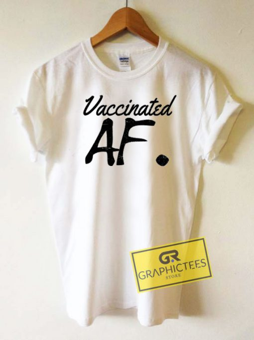 Vaccinated AFTee Shirts