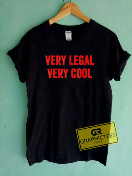 Very Legal Very Cool Tee Shirts