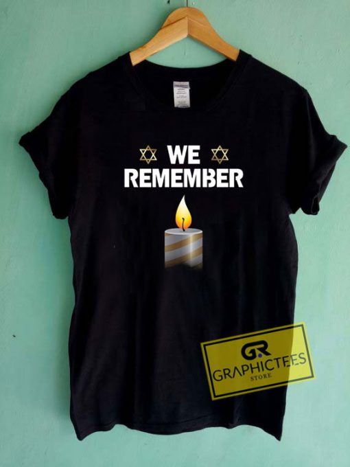 We Remember The Holocaust Tee Shirts