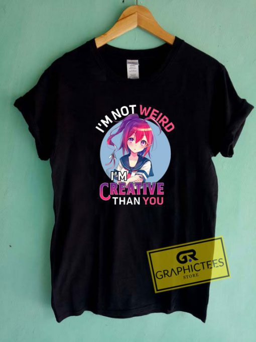 Weird Creative You Tee Shirts